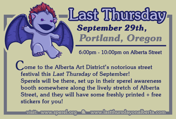 Flier for the sperel's first Last Thursday appearance, September 29th, 2011 in the Alberta Arts District of NE Portland Oregon. The sperels will have free stickers!